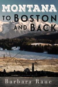 Novel, Montana to Boston and Back